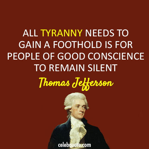 Thomas Jefferson Quote (About tyranny silent)
