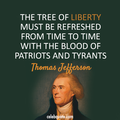 Thomas Jefferson Quote (About patriots liberty freedom)