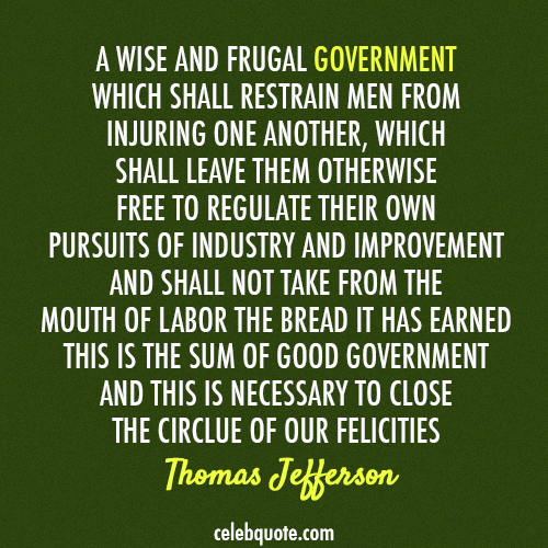 Thomas Jefferson Quote (About regulation labor government)