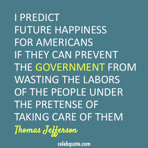 Thomas Jefferson Quote (About labors happiness America)