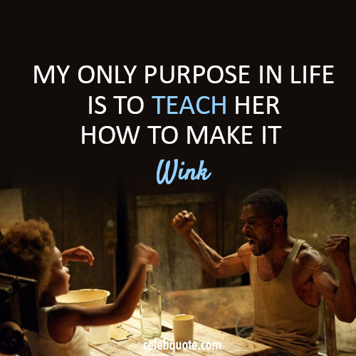 Beasts of the Southern Wild (2012) Quote (About purpose life daughter dad)