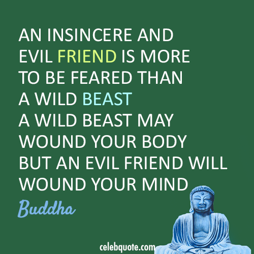 Buddha Quote (About wound harm friend evil beast)