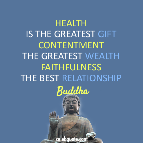 Buddha Quote (About wealth relationship health gift faith contentment)