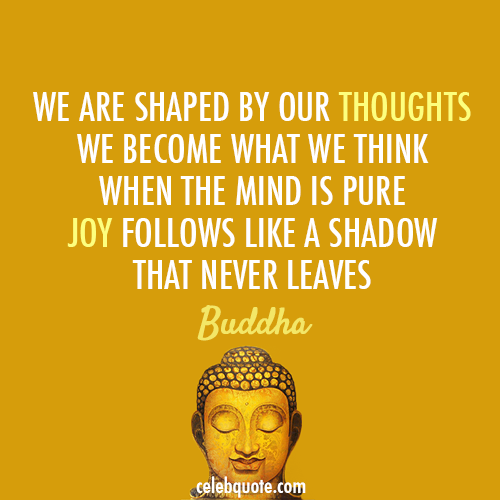 Buddha Quote (About thoughts shadow mind joy happiness)
