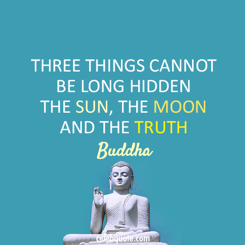 Buddha Quote (About truth sun moon)
