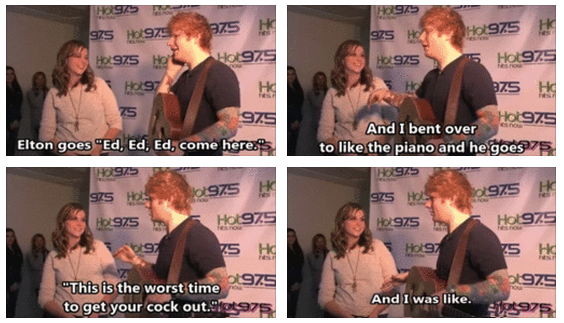 Ed Sheeran Quote (About piano gay Elton John)