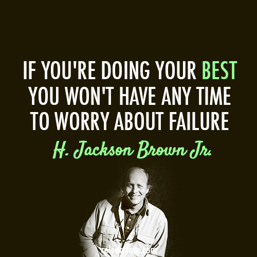 H. Jackson Brown Jr. Quote (About success failure challenges best)