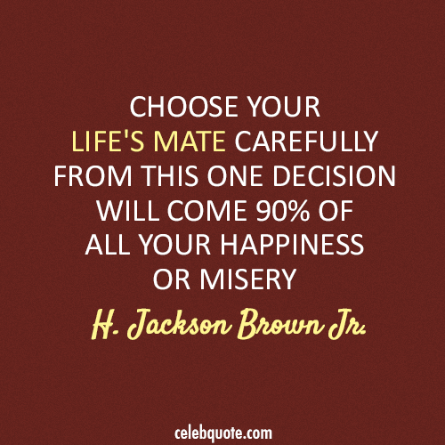 H. Jackson Brown Jr. Quote (About soulmate misery life happiness friends)