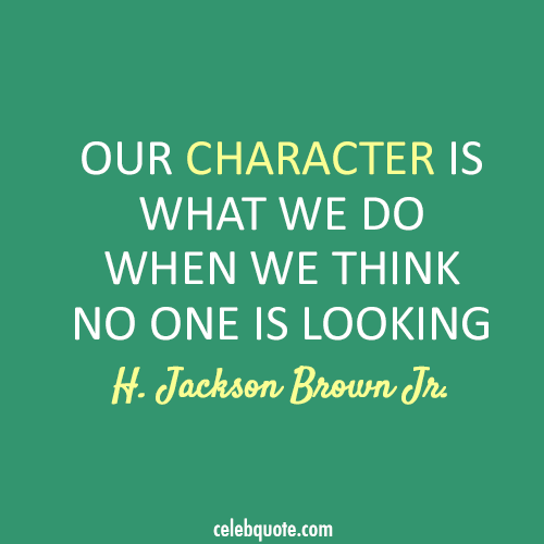 H. Jackson Brown Jr. Quote (About true character action)