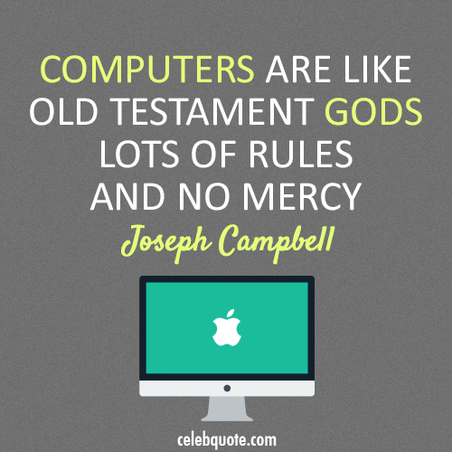 Joseph Campbell Quote (About rules gods computers)