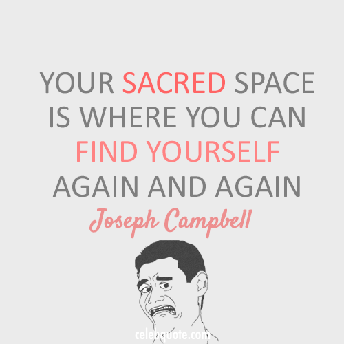 Joseph Campbell Quote (About search scared life afraid)