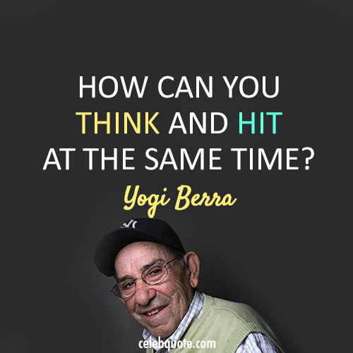 Yogi Berra Quote (About focus batting baseball)