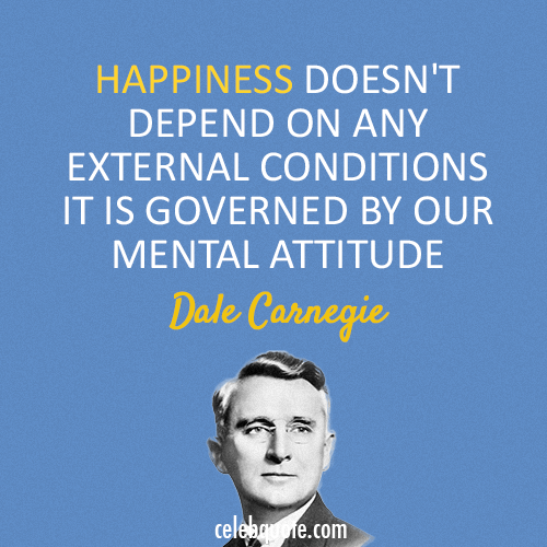Dale Carnegie Quote (About happiness attitude)