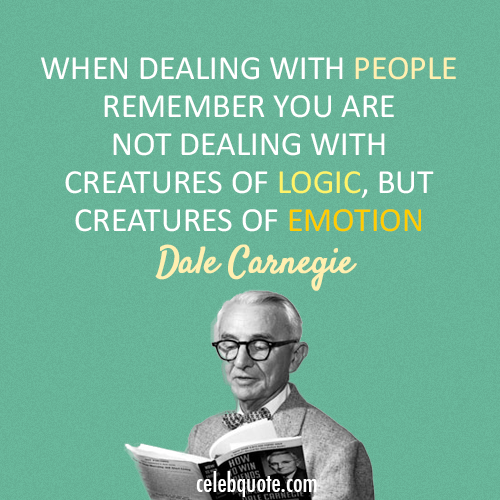 Dale Carnegie Quote (About people logic human emotion)