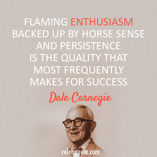 Dale Carnegie Quote (About success enthusiasm)