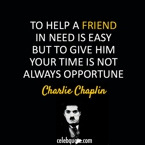 Exs Charlie Chaplin Quote about Time Friend Quotemasterorg Charlie Chaplin Quote about Time Friend Cq