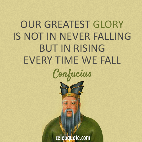 Confucius Quote (About success glory fail challenges)