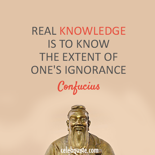 Confucius Quote (About knowledge ignorance)