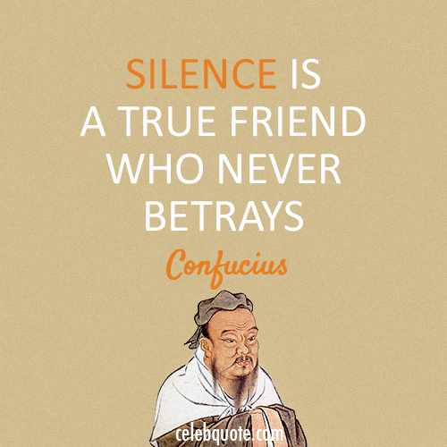Confucius Quote (About silence friend betray)