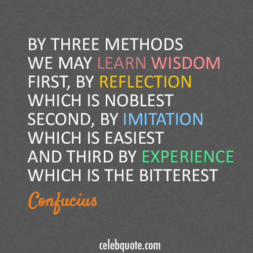 Confucius Quote (About wisdom lesson learn)