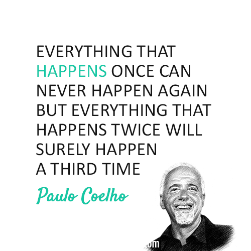 Paulo Coelho  Quote (About life happen)