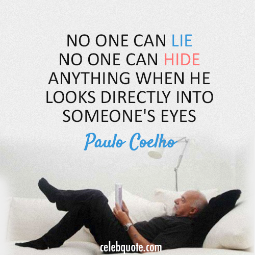 Paulo Coelho  Quote (About lie hide eyes)