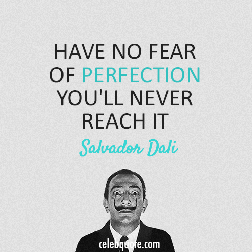 Salvador Dali Quote (About perfection fear)