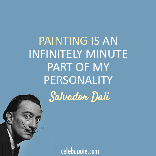 Salvador Dali Quote (About painting arts)