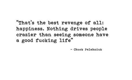 Chuck Palahniuk Quote (About revenge laugh happiness)