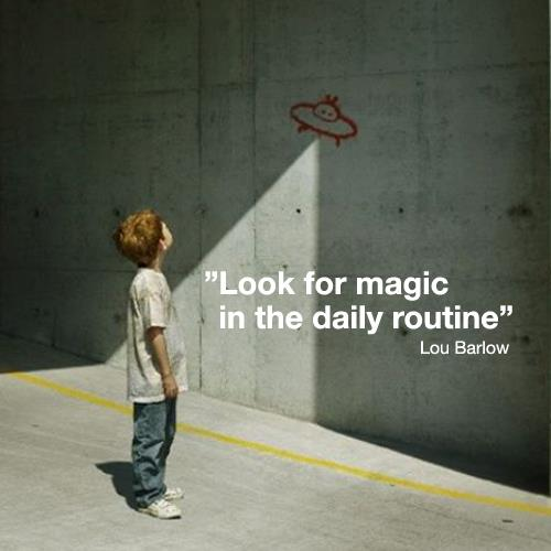 Lou Barlow Quote (About routine magic creative)