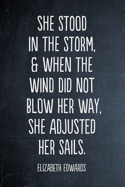 Elizabeth Edwards Quote (About wind storm sails)