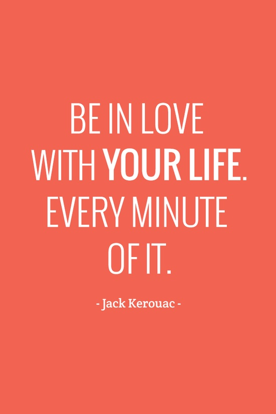 Jack Kerouac Quote (About the moment love life)