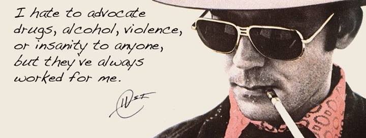 Hunter S. Thompson Quote (About volence drugs alcohol)