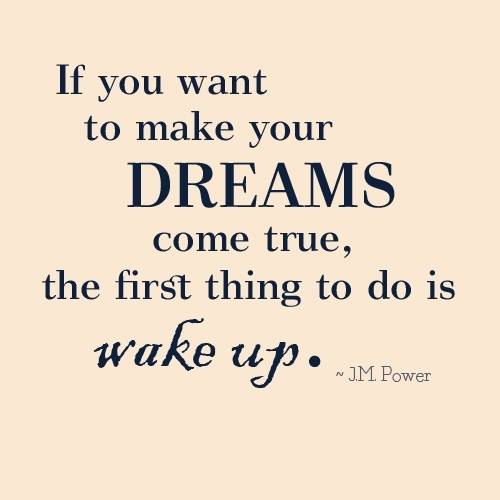 J. M. Power Quote (About wake up dreams)