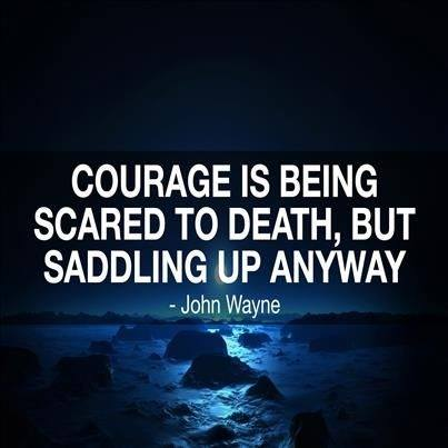 John Wayne Quote (About scared courage)