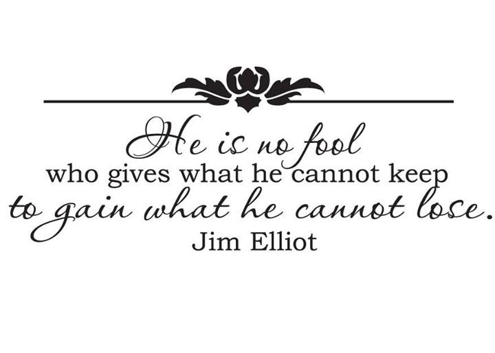 Jim Elliot  Quote (About lose gain fool)