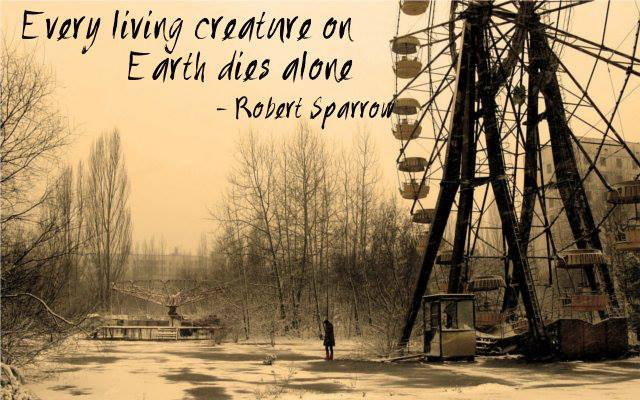Robert Sparrow Quote (About lonely creature alone)