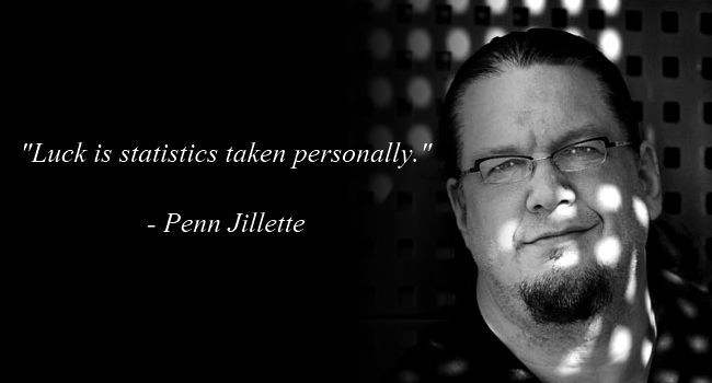 Penn Jillette Quote (About statistics luck)