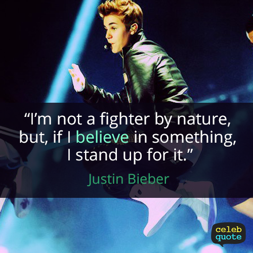 Justin Bieber Quote (About success life fighter)