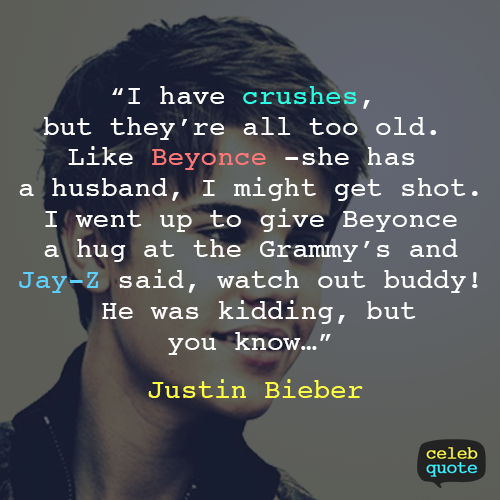 Justin Bieber Quote (About relationship love jay z husband hug grammy dating crushes beyonce)