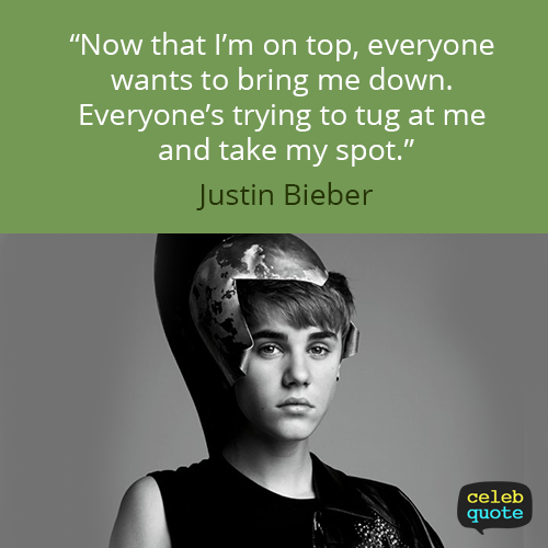 Justin Bieber Quote (About success life)