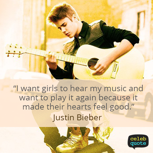 Justin Bieber Quote (About music love)