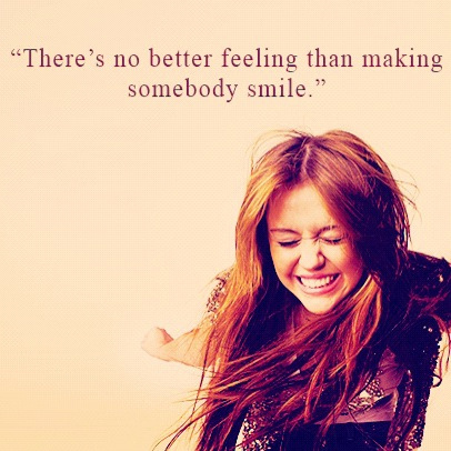 Miley Cyrus  Quote (About smile happy feeling)