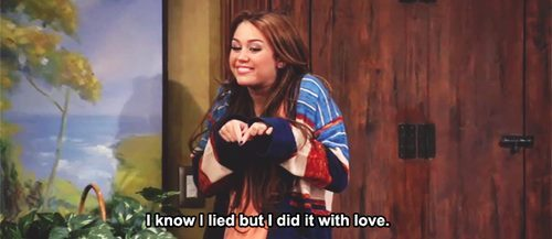 Hannah Montana  Quote (About love lie liar)