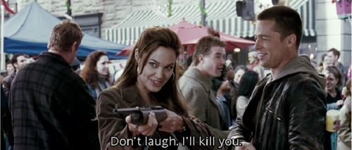 Mr. & Mrs. Smith (2005)  Quote (About laugh kill death)
