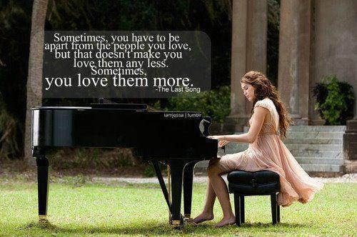 The Last Song (2010)  Quote (About love friends family apart)