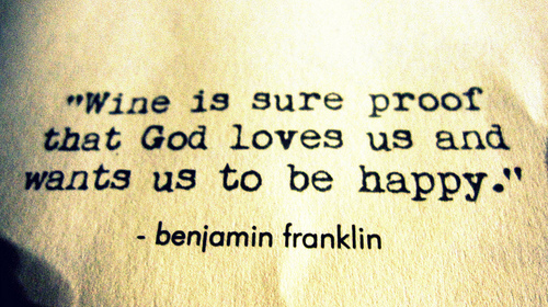 Benjamin Franklin  Quote (About wine proof happy god)