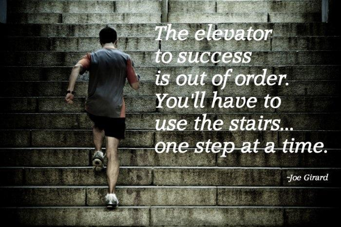Joe Girard Quote (About success step stairs shortcut elevator)