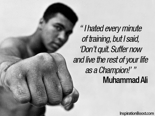Muhammad Ali  Quote (About training quit life champion)