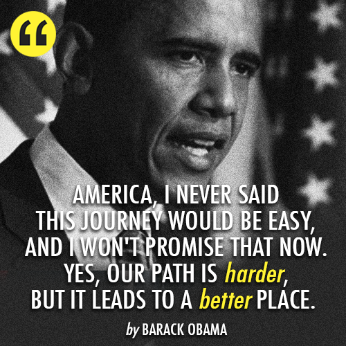 Barack Obama Quote (About harder future change better America)